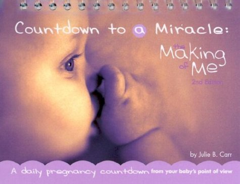 Countdown to a Miracle: The Making of Me (2nd ed)