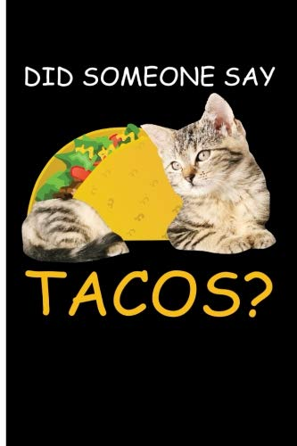 Did Someone Say Tacos: Blank Lined Journal Notebook - Journal for Cat Lovers by Eve Emelia