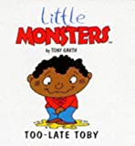 img - for Too-late Toby (Little Monsters) book / textbook / text book