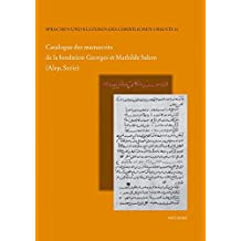 Catalogue Des Manuscrits de la Fondation Georges Et Mathilde Salem (Alep, Syrie)