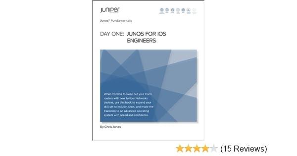 Day One: Junos for IOS Engineers (Junos Fundamentals Book 8)