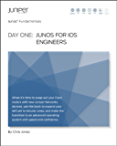 Day One: Junos for IOS Engineers (Junos Fundamentals Book 8) (English Edition)