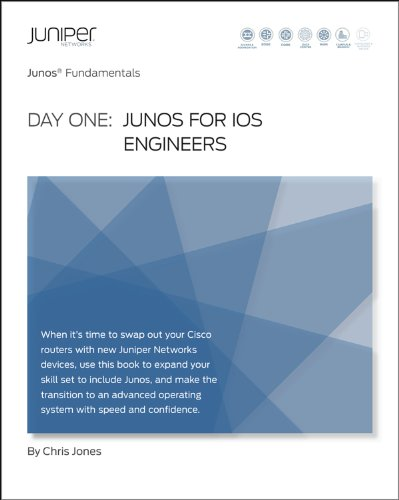 Day One: Junos for IOS Engineers (Junos Fundamentals Book 8) ()