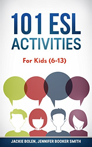 101 ESL Activities: For Kids (6-13)