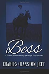Bess: A Pioneer Woman's Journey of Courage, Grit and Love Paperback