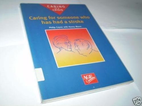 Caring for Someone Who Has Had a Stroke (Caring in a Crisis)