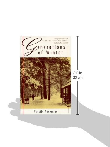 a brief review of the novel generations of winter by vassily aksyonov Conceived during the brief thaw' under nikita  tt was absolutely freezing—the height of winter,  often told future generations that their parents had.