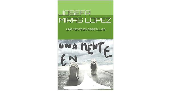 UNA MENTE EN ZAPATILLAS eBook: JOSEFA MIRAS LOPEZ: Amazon.es: Tienda Kindle