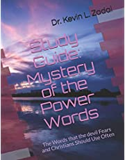 Study Guide: Mystery of the Power Words: The Words that the devil Fears and Christians Should Use Often