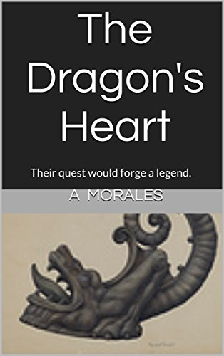 the-dragons-heart-their-quest-would-forge-a-legend