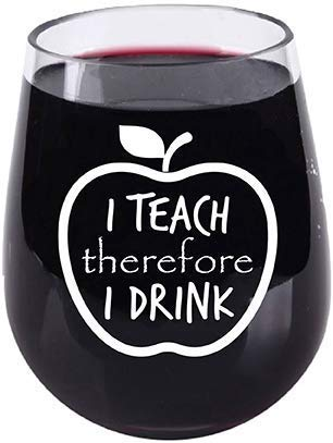 Teacher Gift I Teach Therefore I Drink - Stemless Wine Glass - Tritan Plastic Material -16 Ounce - Teacher Wine Glass