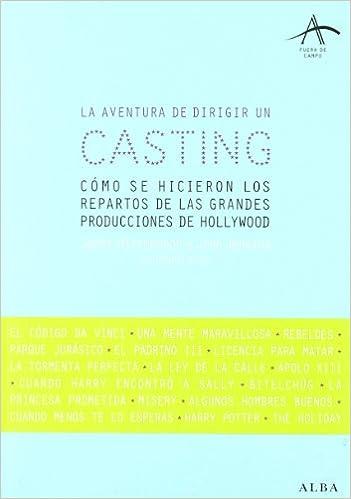 La aventura de dirigir un casting: Cómo se hicieron los repartos de las grandes producciones de Hollywood Fuera de campo: Amazon.es: Janet Hirshenson, ...