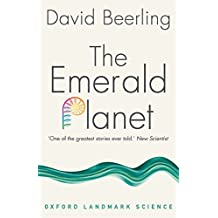 The Emerald Planet: How plants changed Earth's history (Oxford Landmark Science)