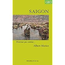 Saigon: Heureux qui comme… Albert Morice (Heureux qui comme... t. 54) (French Edition)