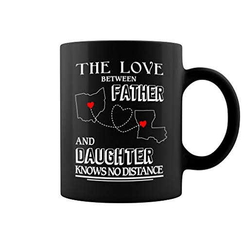 Ohio Louisiana - The Love Between Father and Daughter Knows No Distance Ceramic Coffee Mug Tea Cup (11oz, Black) -