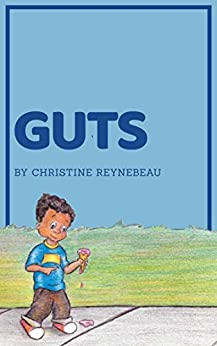 Guts: Lessons about Intuition for Children (Dream Kid Series Book 2) by [Reynebeau, Christine]