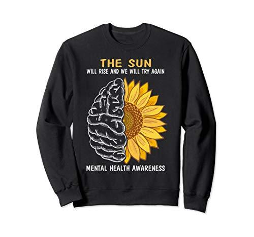 The sun will rise mental health awareness Sweatshirt