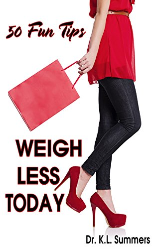 WEIGH LESS TODAY: 50 SCIENCE-BASED WEIGHT LOSS TIPS FOR WOMEN (DR. SUMMERS' THE SIMPLE GUIDE)