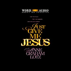 Just Give Me Jesus Audiobook