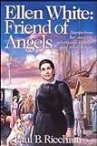 Ellen White: Friend of Angels