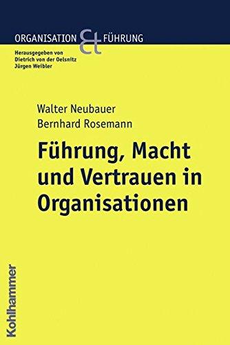Führung, Macht und Vertrauen in Organisationen (Organisation und Führung)