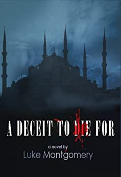 A Deceit to Die For by [Montgomery, Luke]