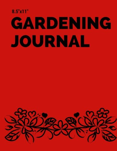 """Download 8.5""""x11"""" Gardening Journal: Red Garden Notebook  Use For Flowers, Vegetables and Fruit Planning  Seasonal & Monthly Planner Checklist, Garden Grid ... & More  PAPERBACK (Horticulture) (Volume 13) pdf"""
