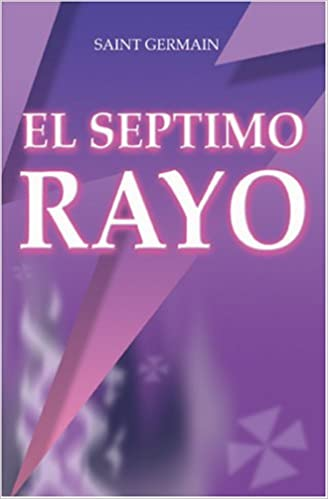 El Séptimo Rayo (Spanish Edition): Saint Germain, Puente A la Libertad: 9789962801382: Amazon.com: Books