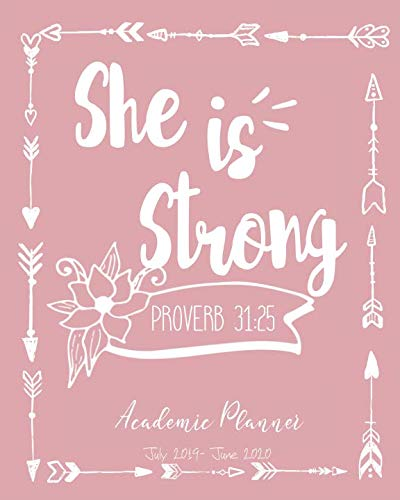 She Is Strong: Academic Planner With Weekly And Monthly Agenda From July 2019 To June 2020