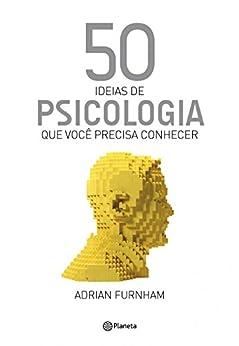50 ideias de Psicologia (Coleção 50 ideias) por [Furnham, Adrian]