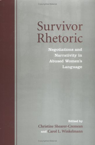 Survivor Rhetoric: Negotiations and Narrativity in Abused Women's Language by Brand: University of Toronto Press, Scholarly Publishing Division