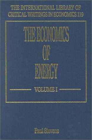 Read Online The Economics of Energy (International Library of Critical Writings in Economics) PDF
