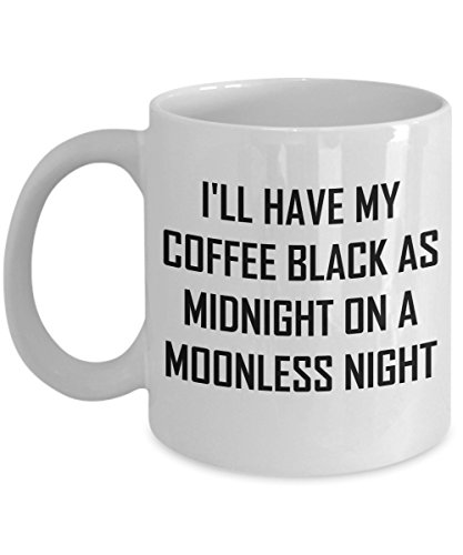 On A Moonless Night Mug - I'll Have My Coffee Black As Midnight Gift