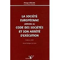 La société européenne : Addenda au code des sociétés et son arrêté d'exécution, recueil bilingue français-flamand