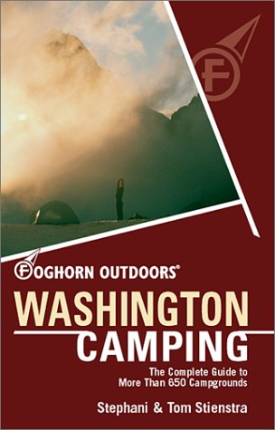 Foghorn Outdoors Washington Camping: The Complete Guide to More Than 650 Campgrounds pdf