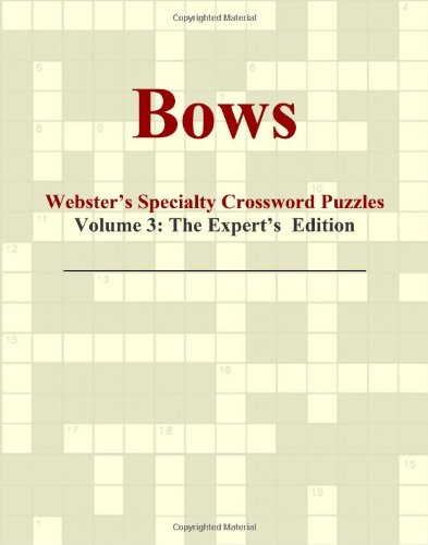 Bows - Webster's Specialty Crossword Puzzles, Volume 3: The Expert's Edition ebook