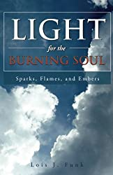 Light for the Burning Soul: Sparks, Flames, and Embers