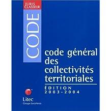 CODE GÉNÉRAL DES COLLECTIVITÉS TERRITORIALES 2003-2004