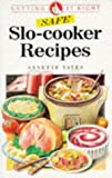 Safe Slo-Cooker Recipes, Annette Yates, 0572019211