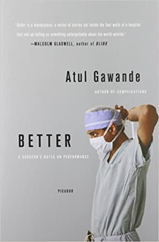 Better A Surgeon S Notes On Performance 8601419241040 Medicine Health Science Books Amazon Com