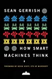 Image of How Smart Machines Think (The MIT Press)
