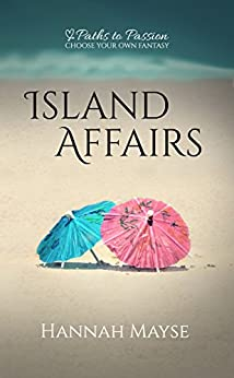 Island Affairs (Paths to Passion #1) by [Mayse, Hannah]