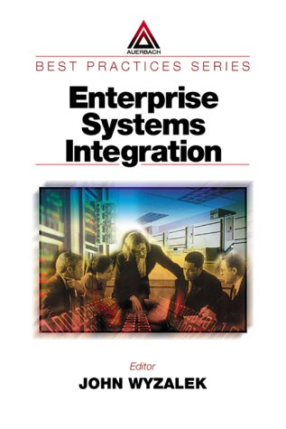 Enterprise Systems Integration (Best Practices In series)