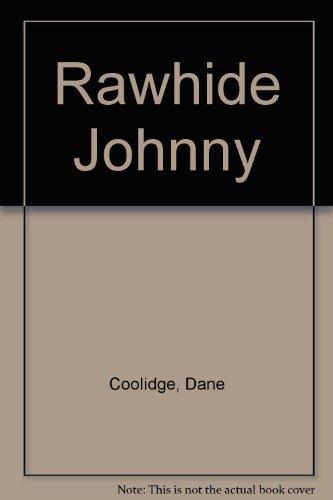 Descargar Libro Rawhide Johnny Dane Coolidge