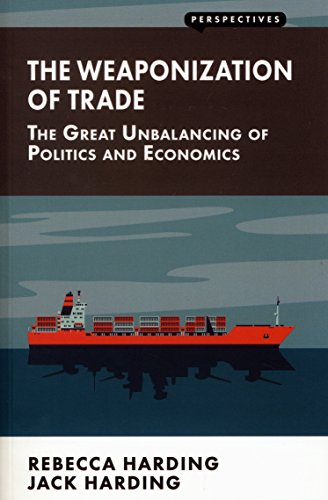 Pdf Money Weaponization of Trade: The Great Unbalancing of Politics and Economics (Perspectives)