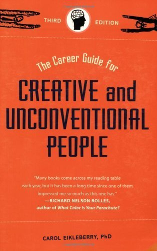 The Career Guide for Creative and Unconventional People by Carol Eikleberry (2007-04-01) (The Career Guide For Creative And Unconventional People)