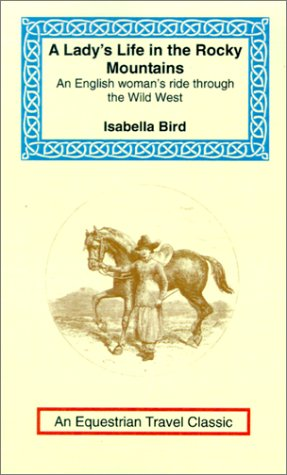 A Lady's Life in the Rocky Mountains (Equestrian Travel Classics)