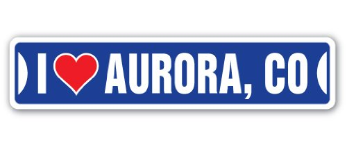 I Love Aurora, Colorado Street Sign co City State us Wall Road décor Gift -