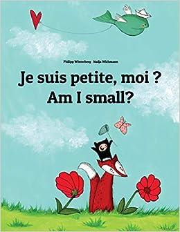 Amazon Fr Je Suis Petite Moi Am I Small Un Livre D