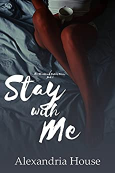 Stay with Me (Strickland Sisters Book 1) by [House, Alexandria]
